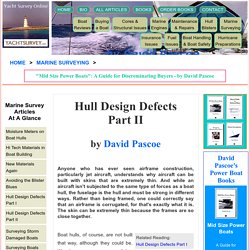 Marine Surveying : Hull Design Defects - Hull Failure Part II - Boats and Yachts Surveys