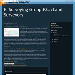 Pi Surveying Group,P.C./Land Surveyors: What exactly is an ALTA land title survey?