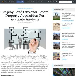 Employ Land Surveyor Before Property Acquisition For Accurate Analysis