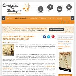 Le kit de survie du compositeur nomade (ou en vacances)