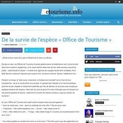 """De la survie de l'espèce """"Office de Tourisme"""""""