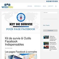 Kit de survie & Outils Facebook Indispensables