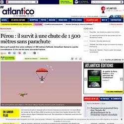 Pérou : il survit à une chute de 1 500 mètres sans parachute