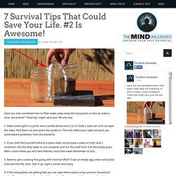 7 Survival Tips That Could Save Your Life. #2 Is Awesome!