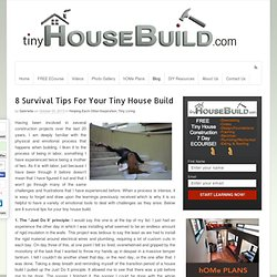 8 Survival Tips For Your Tiny House Build