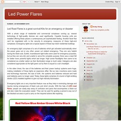 Led Power Flares: Led Road Flares is a great survival Kits for an emergency or disaster