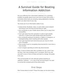 A Survival Guide for Beating Information Addiction