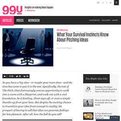 What Your Survival Instincts Know About Pitching Ideas - 99u