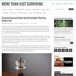 Best Survival Foods: Non-Perishables That Can Outlive You