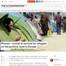 Phones – crucial to survival for refugees on the perilous route to Europe