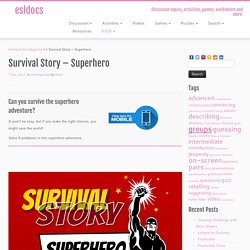 Survival Story – Superhero – esldocs