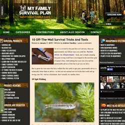 10 Off-The-Wall Survival Tricks And Tools - My Family Survival PlanMy Family Survival Plan