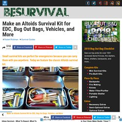 Make an Altoids Survival Kit for EDC, Bug Out Bags, Vehicles, and More