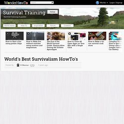 World's Best Survivalism HowTo's « How-To News