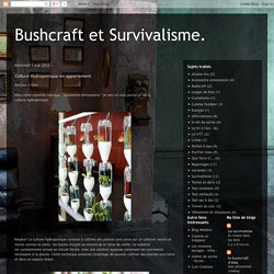Bushcraft et Survivalisme.: Culture Hydroponique en appartement