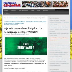 «Je suis un survivant illégal… Le témoignage de Roger VIGNON