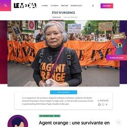26 jan. 2021 Agent orange : une survivante en guerre contre les multinationales