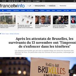 "Après les attentats de Bruxelles, les survivants du 13 novembre ont ""l'impression de s'enfoncer dans les ténèbres"""