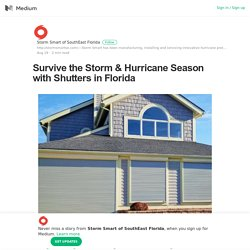 Survive the Storm & Hurricane Season with Shutters in Florida