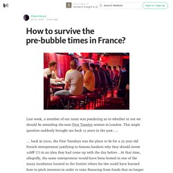 How to survive the pre-bubble times in France? — Ventech Insight & Stories