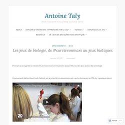 Les jeux de biologie, de #surviveonmars au jeux biotiques – Antoine Taly