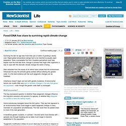 Fossil DNA has clues to surviving rapid climate change - life - 31 January 2012