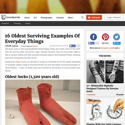 16 Oldest Surviving Examples Of Everyday Things