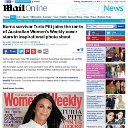 Burns survivor Turia Pitt joins the ranks of Australian Women's Weekly cover stars in inspiring photo shoot