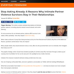 Stop Asking Already: 6 Reasons Why Intimate Partner Violence Survivors Stay in Their Relationships