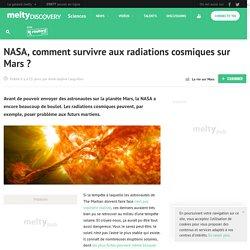NASA, comment survivre aux radiations cosmiques sur Mars ?