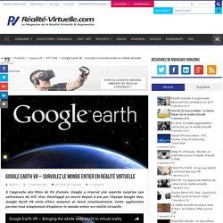 Google Earth VR - Survolez le monde entier en réalité virtuelle