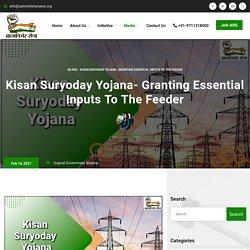 Kisan Suryoday Yojana - Granting Essential Inputs to the Feeder