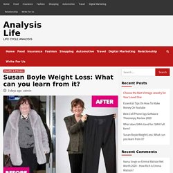 Susan Boyle Weight Loss: What can you learn from it? - Analysis Life