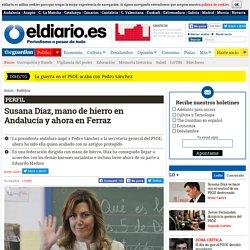 Susana Díaz, mano de hierro en Andalucía y ahora en Ferraz