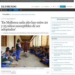 'En Mallorca cada año hay entre 20 y 25 niños susceptibles de ser adoptados'