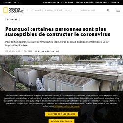 Article_National Geographic _ Pourquoi certaines personnes sont plus susceptibles de contracter le coronavirus ?