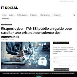 Risques cyber : l'ANSSI publie un guide pour susciter une prise de conscience des communes -