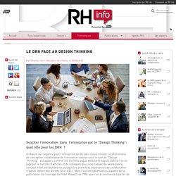 """Susciter l'innovation dans l'entreprise par le """"Design Thinking"""": quel rôle pour les DRH ?"""