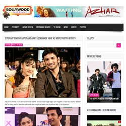 Sushant Singh Rajput And Ankita Lokhande Have No More Pavitra Rishta