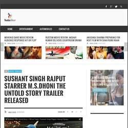 Sushant Singh Rajput's M.S.Dhoni The Untold Story Trailer Launch