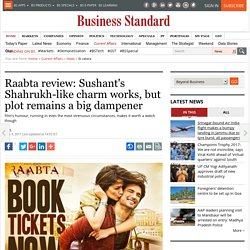 Raabta review: Sushant's Shahrukh-like charm works, but plot remains a big dampener