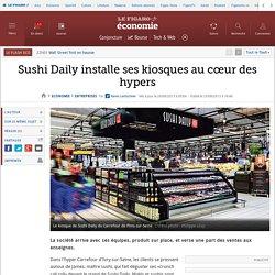 Sushi Daily installe ses kiosques au cœur des hypers