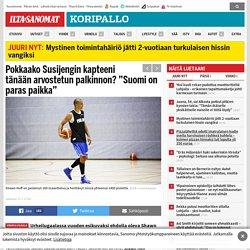 """Pokkaako Susijengin kapteeni tänään arvostetun palkinnon? """"Suomi on paras paikka"""" - Koripallo"""