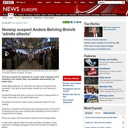 Norway suspect Anders Behring Breivik 'admits attacks'