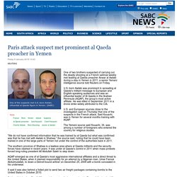 SABC News - Paris attack suspect met prominent al Qaeda preacher in Yemen :Friday 9 January 2015