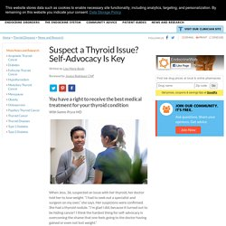 Suspect a Thyroid Issue? Self-Advocacy Is Key
