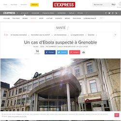 Un cas d'Ebola suspecté à Grenoble