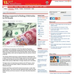 Beijing suspected of hiding US$700bn in US bonds|Economy|News|WantChinaTime