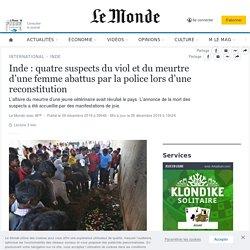 Inde: quatre suspects du viol etdumeurtre d'une femme abattus par lapolice lors d'une reconstitution