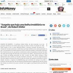 """""""Suspeito que haja uma bolha imobiliária no Brasil"""", diz Robert Shiller"""